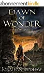 Dawn of Wonder (The Wakening Book 1)...