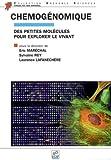 echange, troc Eric Maréchal; Sylvaine Roy; Laurence Lafanechère; Jean Cros; Collectif - Chemogénomique : Des petites molécules pour explorer le vivant, Une introduction à l'usage des biologistes, chimistes et inf