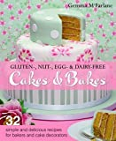 Gluten-, Nut-, Egg- & Dairy-Free Celebration Cakes: 42 Simple and Delicious Recipes for Bakers and Cake Decorators