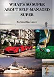 img - for What'S So Super About Self-Managed Super? book / textbook / text book