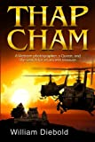 img - for Thap Cham: A tale of intrigue, love and betrayal as four Chicago friends search for the treasure of an ancient queen. book / textbook / text book
