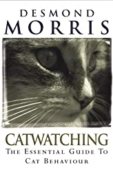 Catwatching- The Essential Guide to Cat Behaviour