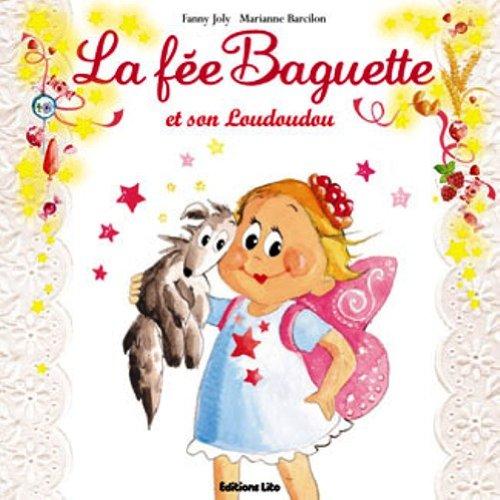 La fée Baguette (4) : La fée Baguette et son loudoudou