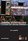 Digital Storytelling: Capturing Lives, Creating Community (Digital Imaging and Computer Vision)