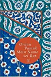 Rot ist mein Name - Orhan Pamuk