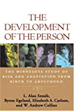 The Development of the Person: The Minnesota Study of Risk and Adaptation from Birth to Adulthood (1593851588) by L. Alan Sroufe PhD