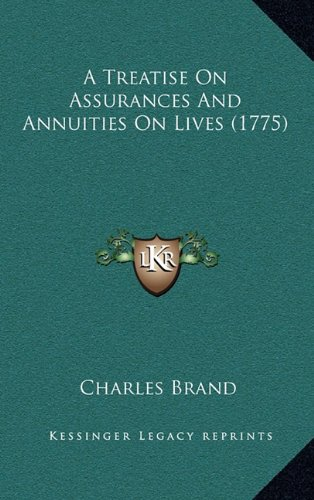 A Treatise on Assurances and Annuities on Lives (1775)