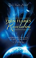 Twin Flames Revelation: Answering the Call to Save Humanity - Part One