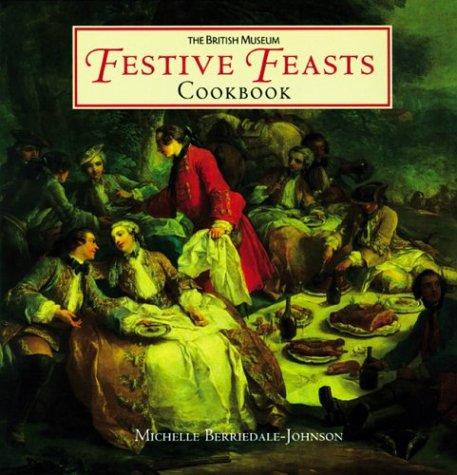 Festive Feasts Cookbook, MICHELLE BERRIEDALE-JOHNSON