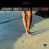 Walk Don't Run ~ Johnny Smith