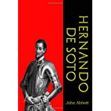 Hernando De Soto: Discoverer of the Mississippi (American Pioneers and Patriots) (Timeless Classic Books) ~ John Abbott
