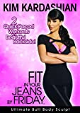 Kim Kardashian: Fit In Your Jeans by Friday: Ultimate Butt Body Sculpt