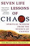 Seven Life Lessons of Chaos: Spiritual Wisdom from the Science of Change (006093073X) by Briggs, John