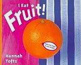 I Eat Fruit!: Language Resource (Things I Eat!)