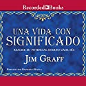 Una vida con significado [A Significant Life (Texto Completo)] Audiobook by Jim Graff Narrated by Francisco Rivela