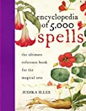 Encyclopedia of 5,000 Spells (0061711233) by Illes, Judika