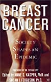 Breast Cancer: Society Shapes an Epidemic