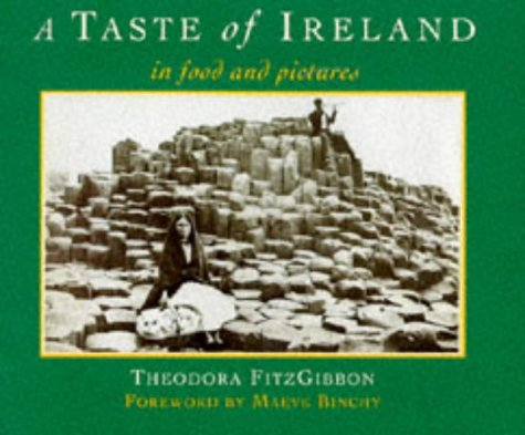 A Taste of Ireland: In Food and Pictures by Theodora Fitzgibbon