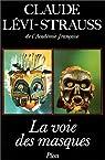 La voie des masques par L�vi-Strauss