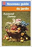 echange, troc Raymond Dumay - Le nouveau guide du jardin