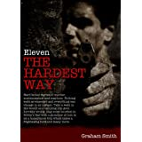Eleven The Hardest Wayby Graham Smith