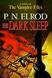 The Dark Sleep (Vampire Files, No. 8) (0441005918) by Elrod, P. N.