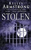 Kelley Armstrong Stolen: Number 2 in series (Otherworld)