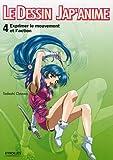echange, troc Tadashi Ozawa - Le dessin Jap'anime : Tome 4, Exprimer le mouvement et l'action