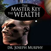 The Master Key to Wealth | [Joseph Murphy]