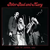 Peter Paul & Mary Live in Japan 1967 by Peter Paul & Mary (2012) Audio CD