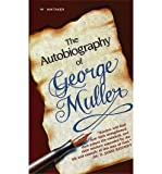 img - for [ Autobiography of George Muller (Mass Market)[ AUTOBIOGRAPHY OF GEORGE MULLER (MASS MARKET) ] By Muller, George ( Author )Feb-01-1996 Paperback book / textbook / text book