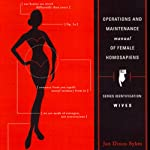 Operations and Maintenance Manual of Female Homosapiens | Jan Dixon Sykes