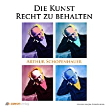 Die Kunst Recht zu behalten Hörbuch von Arthur Schopenhauer Gesprochen von: Jan Peter Richter