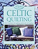 More Celtic Quilting: Over 25 Projects for Patchwork, Quilting and Applique