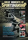 img - for Great Moments Of Sportsmanship & extraordinary sports people (Sportsmanship Programme) book / textbook / text book