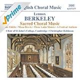 Berkeley: Crux Fidelis / Missa Brevis / 3 Latin Motets / A Festival Anthem