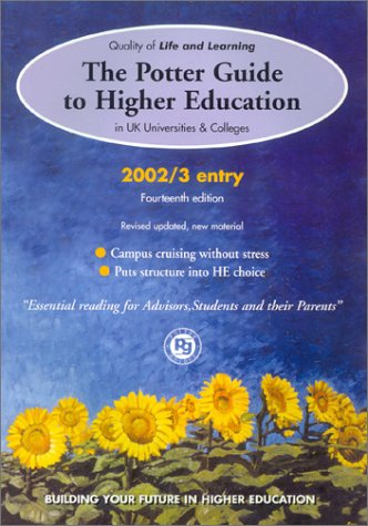 The Potter Guide to Higher Education: Quality of Life ND Learning in UK Universities and Colleges