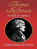 Christopher Hitchens Thomas Jefferson: Author of America (Thorndike American History)