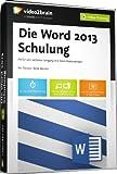 Die Word 2013 Schulung -  Fit für den sicheren Umgang mit Ihren Dokumenten