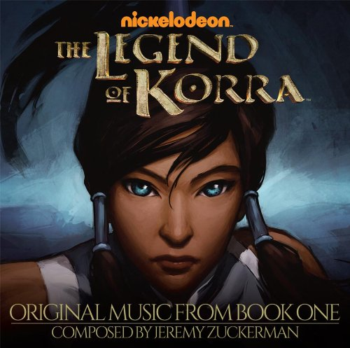 Jeremy Zuckerman - The Legend of Korra: Original Music From Book One