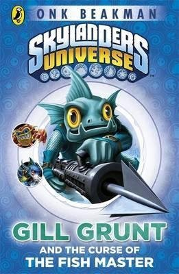 [Skylanders Mask of Power: Gill Grunt and the Curse of the Fish Master: Book 2] (By: Onk Beakman) [published: April, 2013]