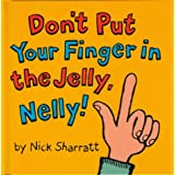Don't Put Your Finger in the Jelly Nellyby Nick Sharratt