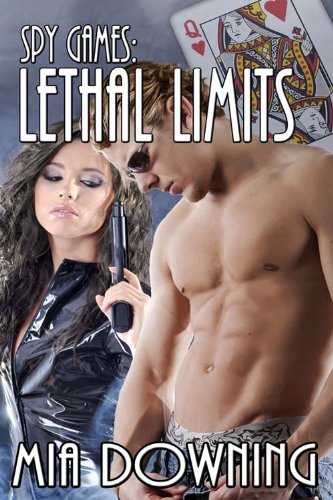Spy Games: Lethal Limits by Mia Downing
