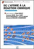 echange, troc Roger Barlet, Collectif - De l'atome à la réaction chimique