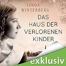 Das Haus der verlorenen Kinder Hörbuch von Linda Winterberg Gesprochen von: Eva Gosciejewicz