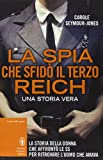 img - for La spia che sfid  il Terzo Reich book / textbook / text book