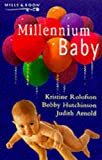 Millennium Baby (Silhouette One Shot) (0263824268) by Bobby Hutchinson