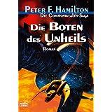 """Die Boten des Unheils: Die Commonwealth-Saga, Bd. 2von """"Peter F. Hamilton"""""""