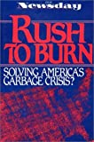 img - for Rush to Burn: Solving America'S Garbage Crisis? book / textbook / text book