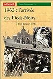 echange, troc Jean-Jacques Jordi - 1962 : L'Arrivée des Pieds-Noirs